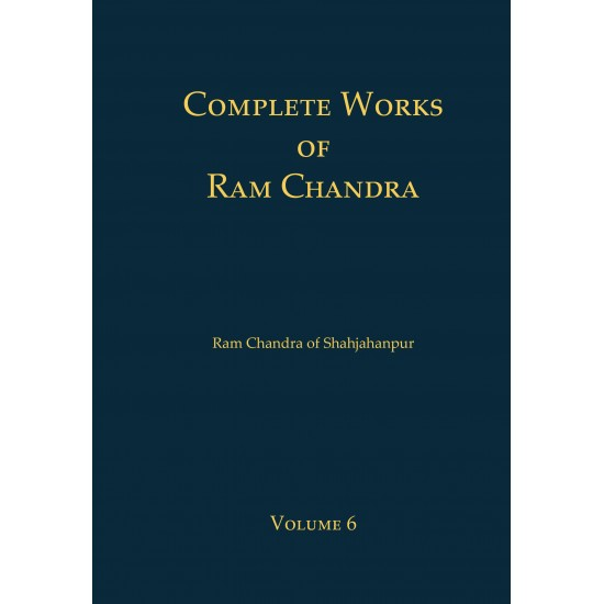 Complete Works of Ram Chandra Vol 6