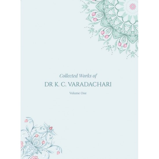 COLLECTED WORKS OF DR K.C. VARADACHARI - VOL. 1 - HB (ENGLISH)